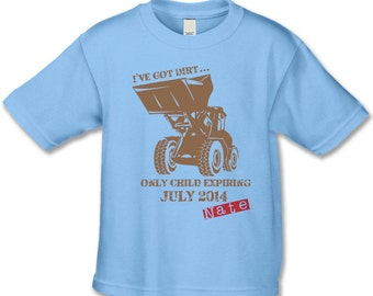 Only Child Expiring T-Shirt - I've Got Dirt Bulldozer Shirt - Big Brother Announcement  Shirt - Personalized