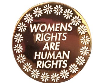 Feminist lapel pin- Womens Rights are Human Rights pretty gold enamel pin, women's march, popular wholesale item, Hillary Clinton pin