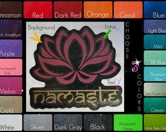 Namaste Lotus - Choose 3 Glitter colors for the background, lotus, and text!