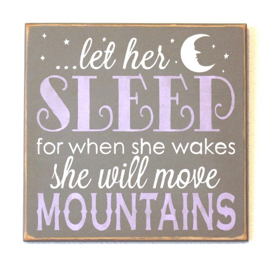 Let Her Sleep for When She Wakes She Will Move Mountains -  Gray - Lavender - White - Hand Painted Wooden Sign - Baby Girl Nursery