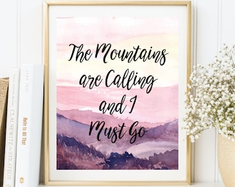 Instant Download, The Mountain is Calling and I Must Go Printable Art, Inspirational Print, Inspirational Quote, Typography Wall Art(WA.26)