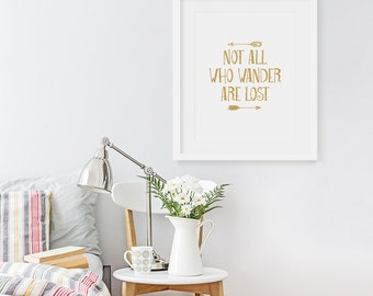 Not All Who Wander Are Lost - Motivational Art Print, Typography Wall Decor, Office Art Print, Typographic Art Print, Wander Lost Quote
