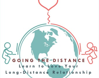 Going the Distance - Learn to Love Your Long-Distance Relationship E-course PDF