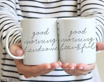 Good Morning Handsome Mug Good Morning Beautiful Mug Couples Mug Set Wedding Mugs Husband Mug, Engagement Gift Wedding Gift for Couple V47