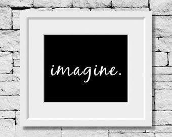 Imagine Quote, Imagine Print, Imagine Typography, Imagine Quote Print, Imagine Quotes, Imagination Print, Imagination Quote, Imagine Decor