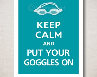 Keep Calm and PUT Your GOGGLES ON Art Print