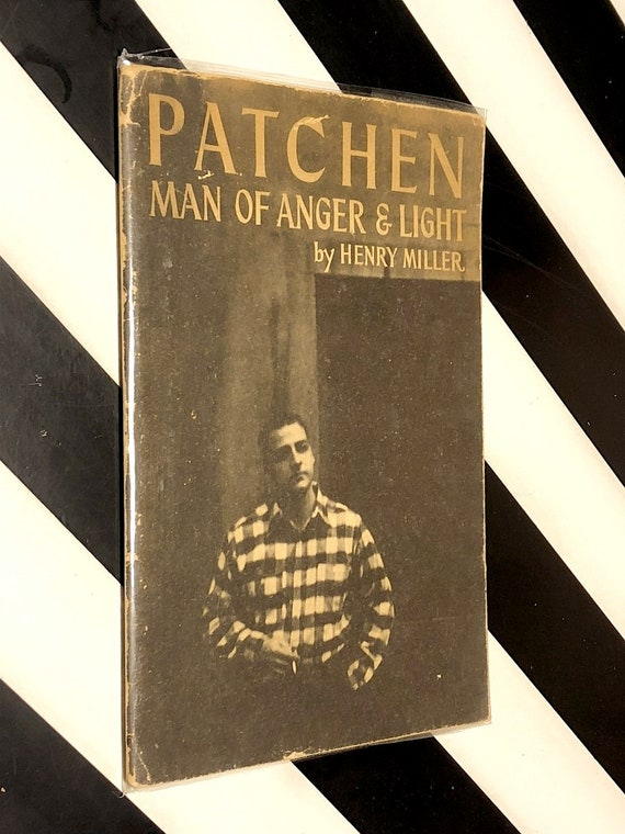Henry Miller - Patchen: Man of Anger & Light, and A Letter to God by Kenneth Patchen
