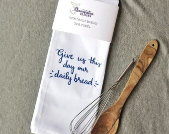 Daily Bread Tea Towel - Christian kitchen decor