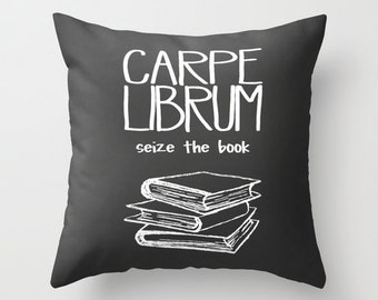 Throw Pillow Cover Carpe Librum Home Decor Case Livingroom Bedroom Couch Office Seize Book Library Nerd Read Reading Nook Gray