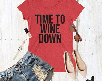 Wine Shirt, Pino Shirt, Rose Shirt, Time to Wine Down, ,Drinking Shirt, Wine Drinking Shirt, Alcohol Tee, Alcohol Pun Shirt, Wine Down