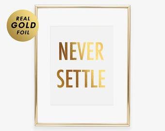 Never Settle Gold Silver or Rose Gold Foil Print Girl Boss Poster Entrepreneur Poster Successful Art Print Confident Woman A5