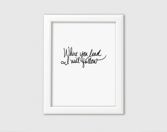 Where You Lead Art Print // Gilmore Girls Wall Decor // Gilmore Girls Art // Nursery Decor // Gift for Bestfriend or Mothers Day Gift