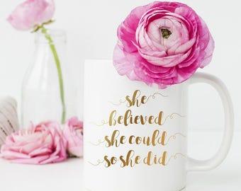 She Believed She Could So She Did Mug, Graduation Gift, Coffee Mug