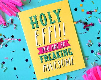 Freaking Awesome Card - Anniversary Card - Love Card - Funny Love Card - Thank you Card - Valentine Card - Congratulations Card - Holy Eff