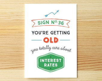 Bday Sign You're Old Interest Rates