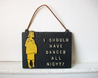 I Should Have Danced All Night Quote Sign, Vintage Barefoot & Pregnant Wall Plaque, Metal Picture Quote Art Sign, Pregnancy Gift