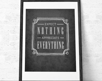 Expect nothing appreciate everything Inspirational print Quote print Typographic print Retro print Charcoal print Grey print Gray print UK