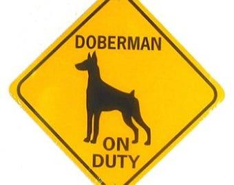 "DOBERMAN ON DUTY   12X12"" .040  Aluminum With Vinyl Graphics Dog Sign"