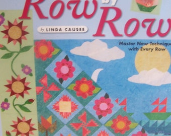 """Quilt Book """"Learn to Quilt Row by Row"""" by Linda Causee"""