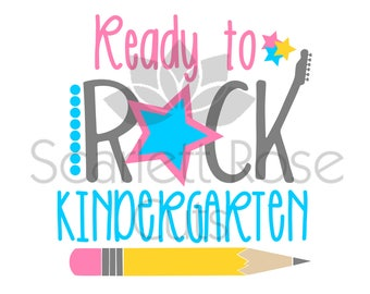 Back to School SVG, Ready to Rock Kindergarten SVG cut file, first day of school for silhouette cameo and cricut