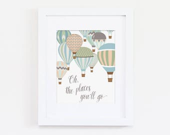 Oh The Places You'll Go Nursery Art Print, Dr Seuss Quote Art Quote, Hot Air Balloon Art, Inspirational Quote, Nursery Art Decor, Wall Art