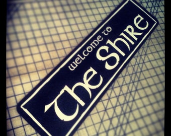 Welcome to The Shire Sign (Lord of the Rings / Hobbit)