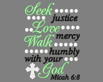Buy 3 get 1 free! Seek justice, Love mercy, Walk humbly with your God embroidery design, Micah 6:8, Bible verse