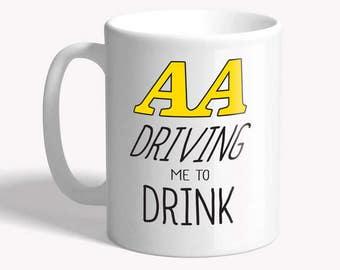 Funny mug: 'AA driving me to drink' - funny coffee mug, funny mugs for men, ceramic mug, funny gift for him, funny gift for her, joke mug
