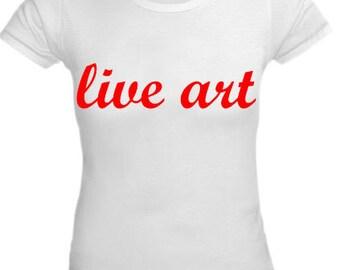 Live Art shirt for women, Round neck, Short sleeves, Cotton shirt, Womenz shirt, White shirt