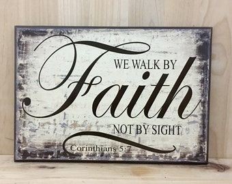 Walk by faith sign, Christian wall art, religious sign, religious gift, religious wall art, inspirational sign, uplifting wall sign