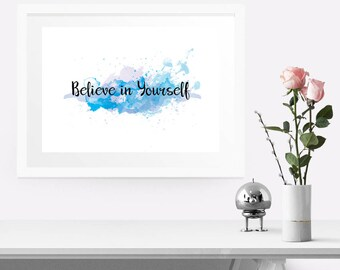 PRINTABLE nursery art, Typography Wall Art, Inspirational Quote Print, Watercolor Print, Believe In Yourself, Home decor wall art