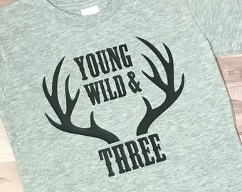 Young, Wild & Three Shirt - Toddler Birthday Shirt - Antler Shirt - Deer Birthday Shirt