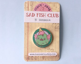 Sad Fish Club - hannakin hard enamel pin - gloomy sea creature