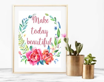 make today beautiful, inspirational quote, inspirational print, motivational quote, watercolor print, boho wall art, watercolor wall art