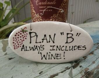 "Plan ""B"" always includes wine"