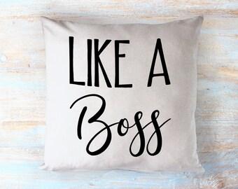 Like A Boss Throw Pillow - Decorative Pillow - Home Decor - Office Decor - Motivational Pillow - Inspirational Quote - Typography Pillow