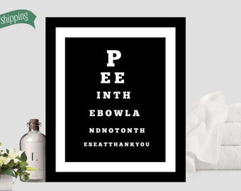 Funny Bathroom -  black and white bathroom -  bathroom humor - Bathroom wall art