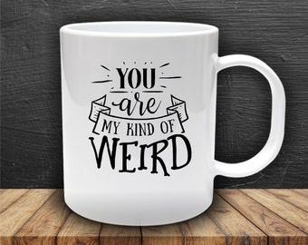 You are my Kind of Weird  -  Decal