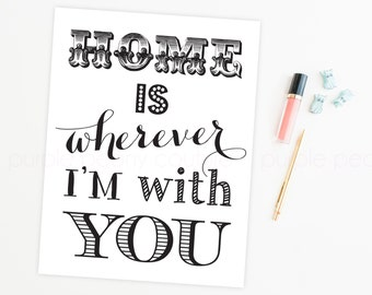 Home is Wherever Im With You Printable Sign Art Print Digital INSTANT DOWNLOAD 8x10