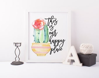 This Is Our Happy Place Print » Succulent Print » Print » Welcome Home Print » Watercolor Print » Western Print » Home Decor » Digital Print