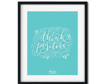 Teal Think Positive Hand Lettered Downloadable Print 8x10""