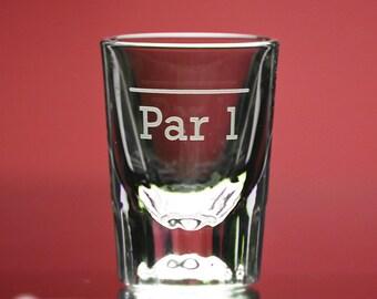 Par 1 shot glass - 19th Hole - Golf Gift - gift for her- Groomsmen Gift - gift for golfer - novelty shot glass - celebration - gift for him