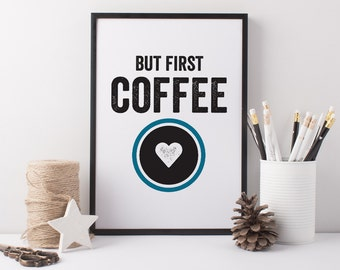 Coffee Art Print - Kitchen Art - Coffee Quote - Coffee Gift - But First Coffee Print