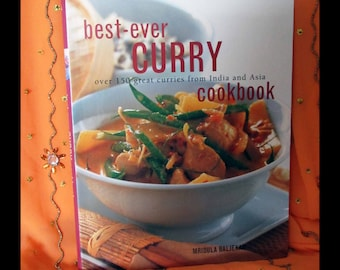 Best Ever Curry Cookbook: Over 150 Curries from India & Asia by Mridula Baljekar | Step-by-Step Traditional Recipes Indian and Asian Cooking