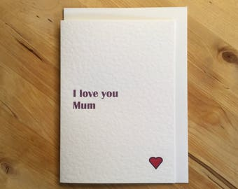 I love you Mum card, I love you Mom card, Mother's Day love card, Mom birthday card, Mum birthday card, card for mom, card for Mum
