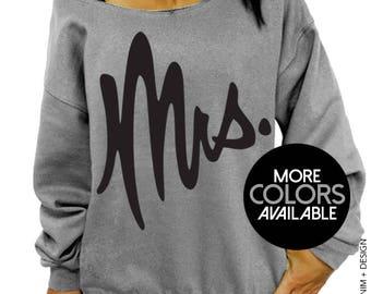 Mrs. Sweatshirt - Slouchy Sweatshirt - Bride Gift, Anniversary Gift, Birthday Gift, Gift for Wife, Wedding Shirt, Wedding Day, Honeymoon Top