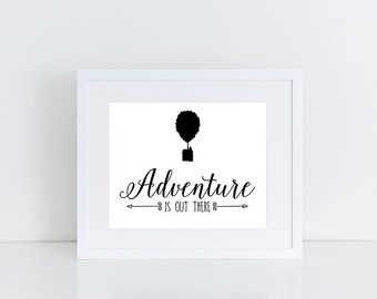 Adventure is Out, Out There, Up Movie, Up Pixar, Our Adventure Book, Pixar Up, Disney Pixar Up, 8x10 Instant Download Printable