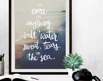 The Cure For Anything, Salt Water, Photographic Prints, Hand Lettering, Brush Calligraphy, Modern Calligraphy, Sea Photography, Sea Poster