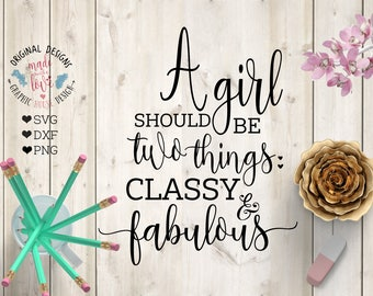 A girl should be svg, classy fabulous svg, coco chanel svg, fashion svg, girl svg, coco chanel printable, home svg, fashion printable