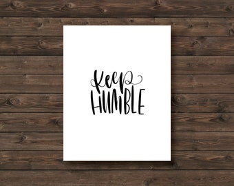 Keep Humble Hand Lettered Print